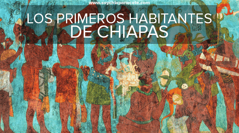 primeros-habitantes-de-chiapas