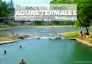 Baños del Carmen en Venustiano Carranza, Chiapas