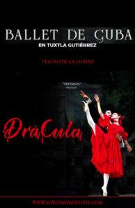 Ballet de Cuba en Tuxtla Gutiérrez Chiapas Dracula