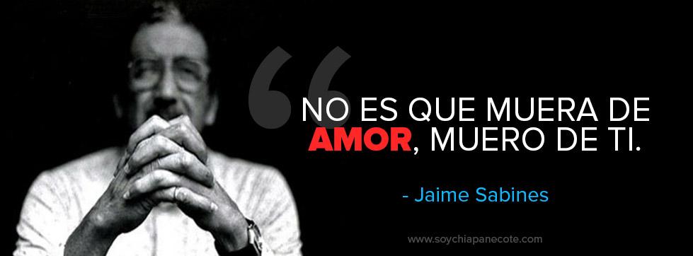 Fragmento y Frases de Jaime Sabines Amor