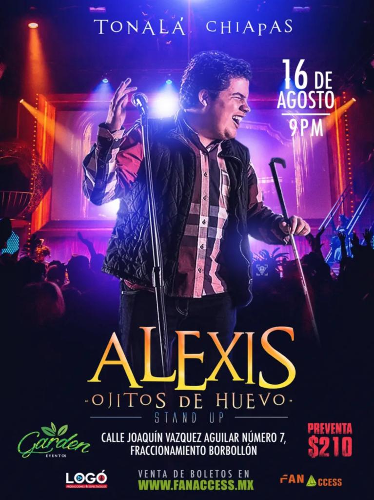 Alexis Ojitos de Huevo en Tapachula