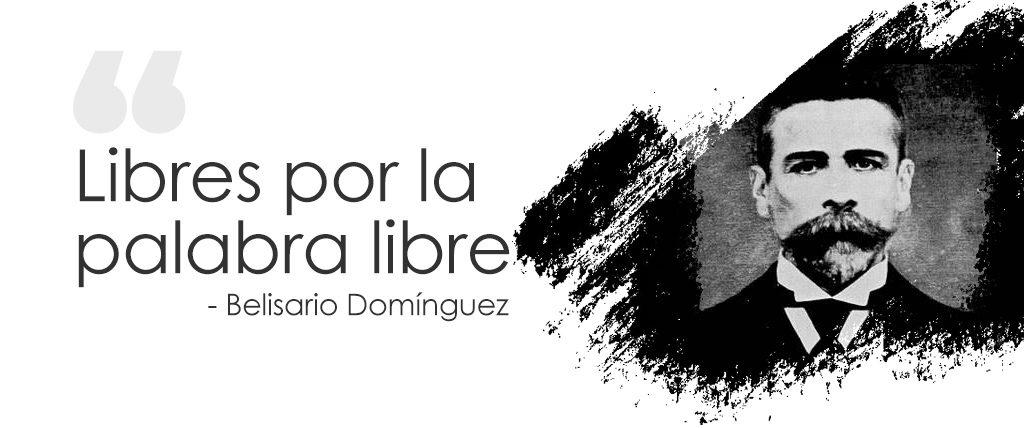 Frase de Belisario Domínguez